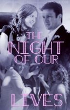 The Night of Our Lives by Castle_Coffee3
