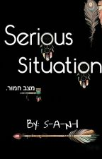 Serious situation -  מצב רציני  by S-A-N-I