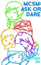 MCSM: Ask or Dare! by MintyStarfish28