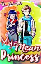 MY MEAN PRINCESS (complete) by YeshaRocks