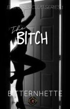 TBGCS 1: THE BITCH (On Hold) by BitterNhette
