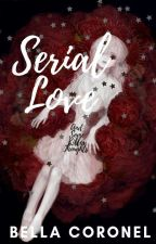 Serial Love And Some Killer Thoughts by bellacoronel91