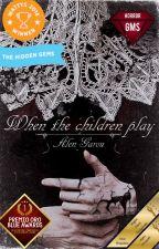 When the children play di AlenGarou