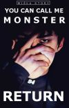 You can call me monster: Return Sehun EXO fanfiction ✓ cover