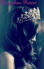 Bagaikan Puteri by keenkong90