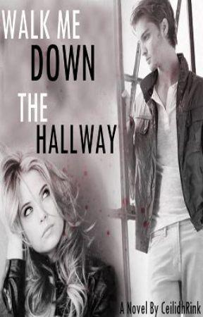 Walk Me Down The Hallway by CeilidhRink