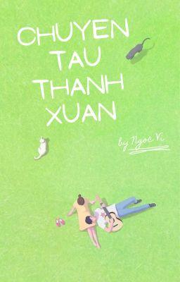 Đọc Truyện Chuyến tàu Thanh Xuân [FULL] - Truyen4U.Net