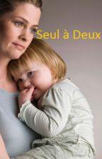 Seul à Deux by WPitchoun85