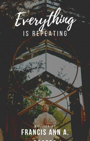 EVERYTHING is REPEATING [ONGOING PUBLISHING] by AnnAngeles05
