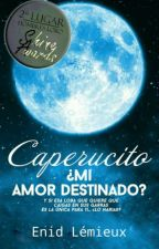 Caperucito, ¿Mi Amor Destinado? #SAwards (COMPLETA) de xandy547
