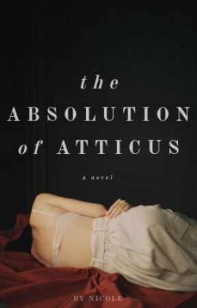 The Absolution of Atticus   ✓ by blossomtalk