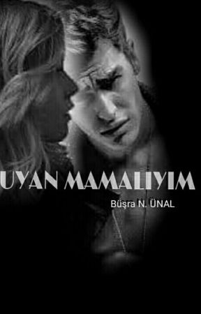 UYANMAMALIYIM by 07unalbusra