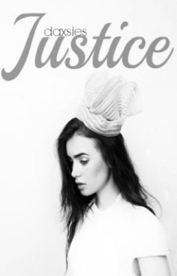 Justice |h.s| (ON HOLD)
