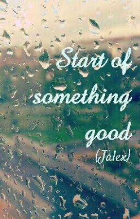 Start Of Something Good (Jalex) by atl115