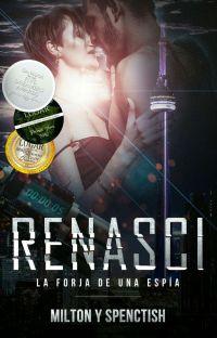 Renasci - La forja de una espía cover