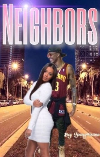 Neighbors? (August Alsina)