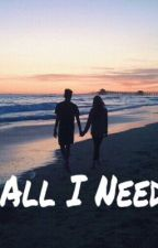 All I need by EffyStonem31