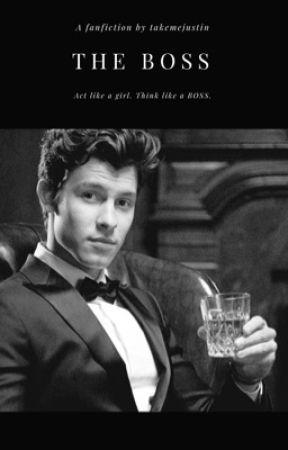 The Boss - Shawn Mendes (EM REVISÃO) by takemejustin