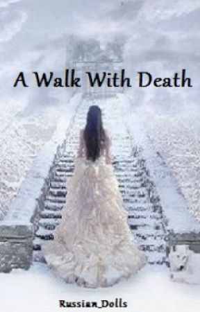 A Walk With Death by Russian_Dolls