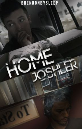 Home ✕ Joshler (ON HOLD) by BrendonBySleep