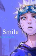 Smile (A Naruto Fanfic) by UchihaA2