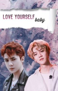 Love yourself, baby; HunHan cover