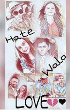 Hate wala Love by bandana_j