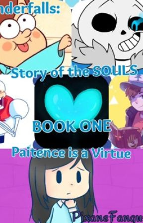 Underfalls: Story of the Souls: BOOK 1: Paitence is a Virtue by Marshmewwos