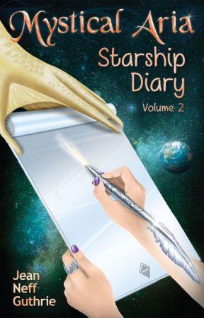 Mystical Aria: Spaceship Diary (Volume 2) by JeanNeffGuthrie