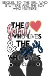 The Girl Who Lives and The Boy Who Gives. cover