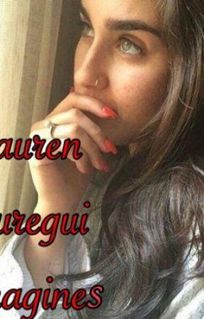 Lauren Jauregui Imagines by PrettyGreenEyes27