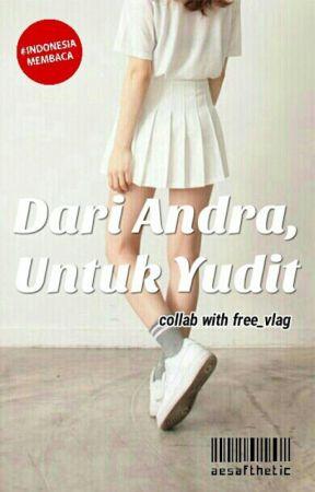 Dari Andra, Untuk Yudit by aesafthetic