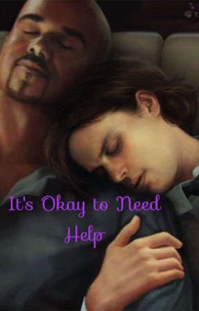 It's Okay To Need Help (Criminal Minds One Shots) by AWolff13