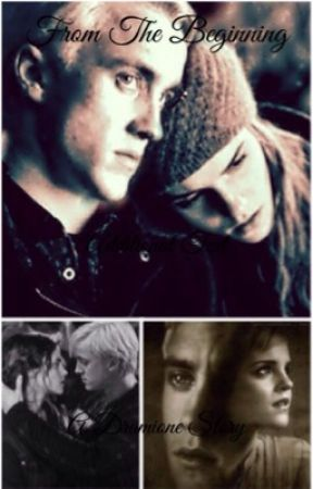 From The Beginning (Dramione) by fangirlygirl
