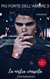 Più forte dell'amore 3 LA NOSTRA RINASCITA [The stronger love series] cover