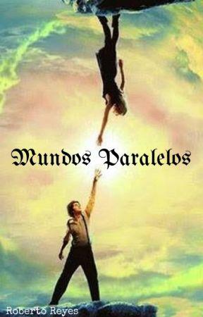 MUNDOS PARALELOS by RobertoReyesEspinosa