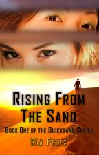 (Sample) Rising From the Sand - Quicksand, Book One by RiaFritzWrites