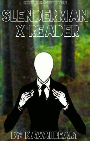 Slenderman X reader by Vickers1