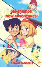 Pokemon: Old Friends, New Adventures! (Amourshipping) by amour_1304