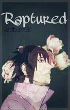 Raptured ◈ Sasuke Uchiha by RedBurnGirl