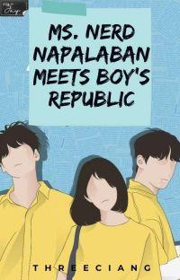 Ms.Nerd na palaban meet's Boy's Republic cover