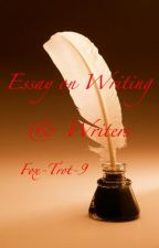 Essay on Writing & Writers ✓ by Fox-Trot-9