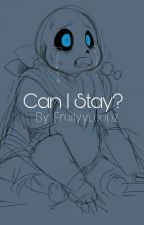 Can I Stay? (Underswap!Sans × Reader) by Fruityyloopz