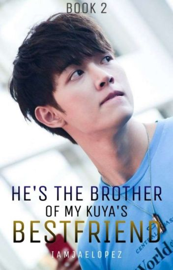 He's the Brother of My Kuya's Bestfriend (Book 2 Of MKB) (Boyxboy)