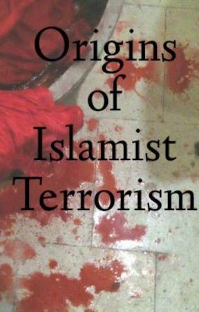 Origins of Islamist Terrorism by darbaa