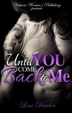 Until you come Back to me by LourDarden