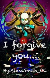 I forgive you... [FINISHED] cover