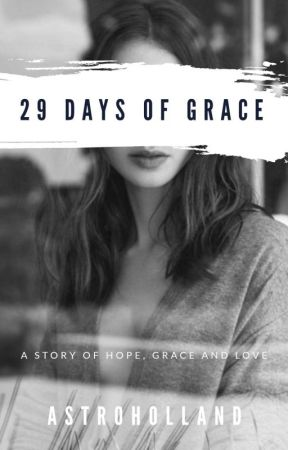29 Days Of Grace by astroholland
