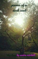 Poems of a dark soul by SandraMitchell283