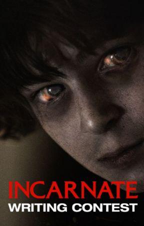 Incarnate Writing Contest by IncarnateMovie